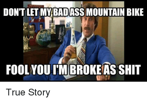 dont-let-my-badass-mountain-bike-fool-you-itm-broke-17104941.png